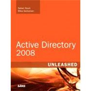 Active Directory 2008 Unleashed by Kouti, Sakari, 9780672330193