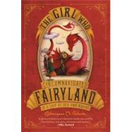 The Girl Who Circumnavigated Fairyland in a Ship of Her Own Making by Valente, Catherynne M.; Juan, Ana, 9781250010193