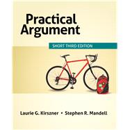 Practical Argument: Short Edition by Kirszner, Laurie G.; Mandell, Stephen R., 9781319030193