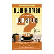 Tell Me What to Eat If I Have Acid Reflux by Magee, Elaine; Starpoli, Anthony A., M.D., 9781601630193