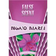False Scent by Marsh, Ngaio, 9781631940194