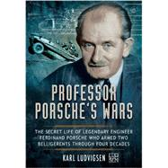 Professor Porsche's Wars by Ludvigsen, Karl, 9781783030194