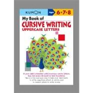 My Book of Cursive Writing: Uppercase Letters by Kumon, 9781935800194