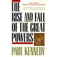 The Rise and Fall of the Great Powers by KENNEDY, PAUL, 9780679720195