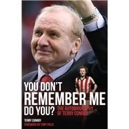You Don't Remember Me, Do You? by Conroy, Terry; Pulis, Tony, 9781785310195