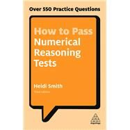 How to Pass Numerical Reasoning Tests by Smith, Heidi, 9780749480196
