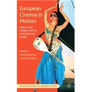 European Cinema in Motion Migrant and Diasporic Film in Contemporary Europe by Berghahn, Daniela; Sternberg, Claudia, 9781137390196