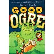 Good Ogre by Clark, Platte F., 9781442450196