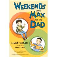 Weekends With Max and His Dad by Urban, Linda; Kath, Katie, 9781328900197