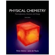 Physical Chemistry Thermodynamics, Structure, and Change by Atkins, Peter; de Paula, Julio, 9781429290197