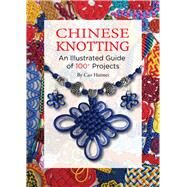 Chinese Knotting: An Illustrated Guide of 100+ Projects by Haimei, Cao; Yuming, Lin; Lau, Kitty, 9781602200197
