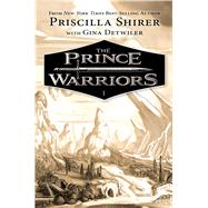 The Prince Warriors by Shirer, Priscilla; Detwiler, Gina, 9781433690198