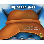 The Grand Wolf by McDonald, Avril; Minina, Tatiana, 9781785830198