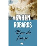 Mar de fuego / Sea Fire by Robards, Karen, 9788490700198