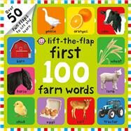First 100 Farm Words Lift-the-Flap by Priddy, Roger, 9780312520199
