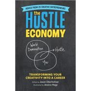 The Hustle Economy by Oberholtzer, Jason; Hagy, Jessica, 9780762460199
