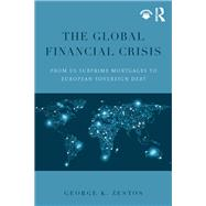 The Global Financial Crisis: From US Subprime Mortgages to European Sovereign Debt by Zestos; George K., 9781138800199