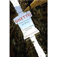 Ghetto at the Center of the World by Mathews, Gordon, 9780226510200