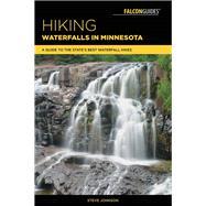 Hiking Waterfalls in Minnesota by Johnson, Steve, 9781493030200