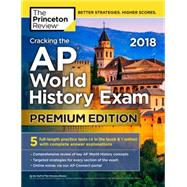 Cracking the AP World History Exam 2018, Premium Edition by Princeton Review, 9781524710200