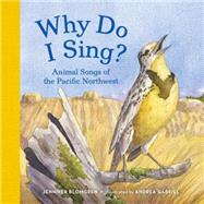Why Do I Sing? by Blomgren, Jennifer; Gabriel, Andrea, 9781632170200