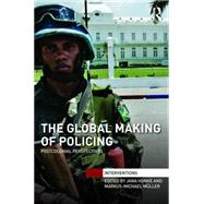 The Global Making of Policing: Postcolonial Perspectives by Honke; Jana, 9781138910201
