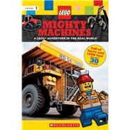 Mighty Machines (LEGO Nonfiction) A LEGO Adventure in the Real World by Scholastic; Arlon, Penelope, 9781338130201