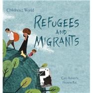 Refugees and Migrants by Roberts, Ceri; Kai, Hanane, 9781438050201