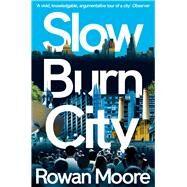 Slow Burn City by Moore, Rowan, 9781447270201