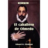 El Caballero De Olmedo: Lope de Vega 9781589770201U