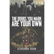 The Doors You Mark Are Your Own by Elliott, Okla; Clement, Raul, 9781940430201