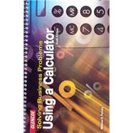 Solving Business Problems Using A Calculator Student Text by Polisky, Mildred, 9780078300202