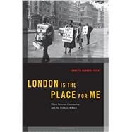 London is the Place for Me Black Britons, Citizenship and the Politics of Race by Perry, Kennetta Hammond, 9780190240202