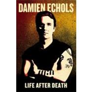 Life After Death by Echols, Damien, 9780399160202
