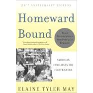 Homeward Bound: American Families in the Cold War Era by May, Elaine Tyler, 9780465010202