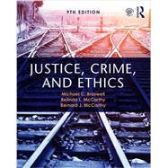 Justice, Crime, and Ethics by Braswell; Michael, 9781138210202