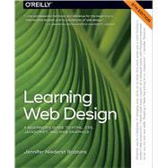 Learning Web Design: A Beginner's Guide to HTML, CSS, JavaScript, and Web Graphics by Robbins, Jennifer Niederst, 9781491960202