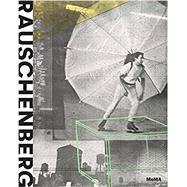 Robert Rauschenberg by Rauschenberg, Robert (ART); Dickerman, Leah; Borchardt-hume, Achim; Bois, Yve-Alain (CON); Campbell, Andrianna (CON), 9781633450202