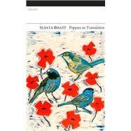 Poppies in Translation by Bhatt, Sujata; Wap, Hans, 9781847770202