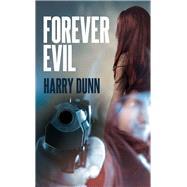 Forever Evil by Dunn, Harry, 9781910720202