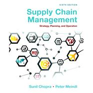 Supply Chain Management Strategy, Planning, and Operation by Chopra, Sunil; Meindl, Peter, 9780133800203