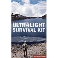 Ultralight Survival Kit by Lichter, Justin, 9780762790203