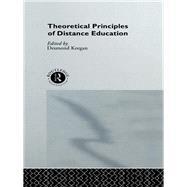 Theoretical Principles of Distance Education by Keegan,Desmond;Keegan,Desmond, 9781138990203