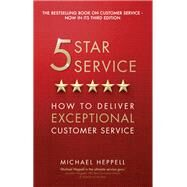 Five Star Service How to deliver exceptional customer service by Heppell, Michael, 9781292100203