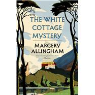 The White Cottage Mystery by Allingham, Margery, 9781408880203