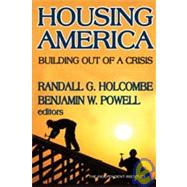 Housing America: Building Out of a Crisis by Holcombe,Randall G., 9781412810203