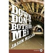 Down Don't Bother Me: A Slim in Little Egypt Mystery by Miller, Jason, 9780062370204