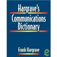 Hargrave's Communications Dictionary by Hargrave, Frank, 9780780360204