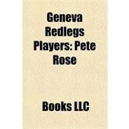 Geneva Redlegs Players : Pete Rose by , 9781156180204