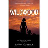 Wildwood by Florence, Elinor, 9781459740204